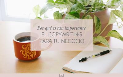 Qué es el copywriting y por qué es tan importante para tu negocio