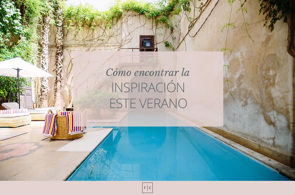 Cómo encontrar la inspiración este verano (o cuando quieras)