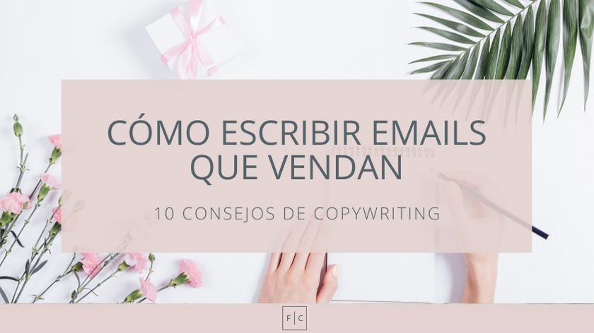 Cómo escribir emails que vendan | 10 consejos de copywriting